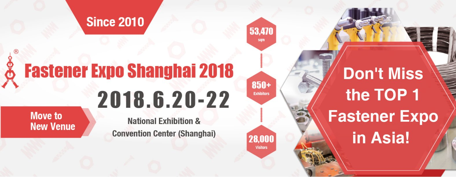 Fastener Expo Shanghai 2018, Asia's Leading Trade Fair for Fastener Industry, will take place on June 20-22