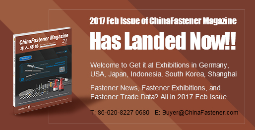 Wonderful! The 21st Issue of ChinaFastener Magazine華人螺絲 has landed in February 2017.